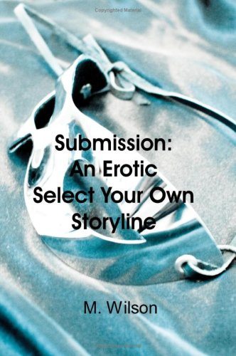 9781435710030: Submission: An Erotic Select Your Own Storyline
