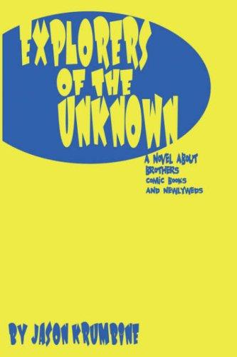 Explorers of the Unknown: Krumbine, Jason