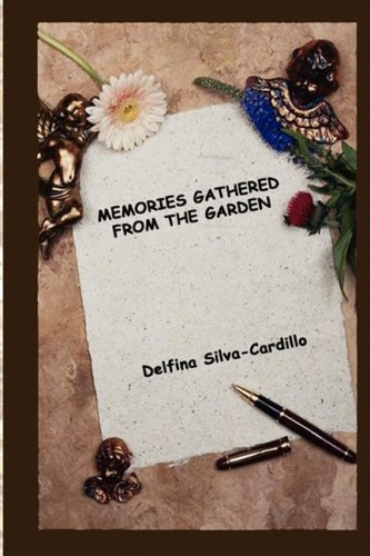 Memories Gathered From The Garden: Delfina Silva-Cardillo