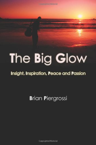 9781435712287: The Big Glow: Insight, Inspiration, Peace and Passion