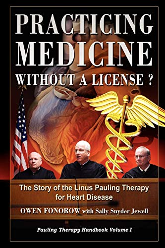 9781435712935: Practicing Medicine Without A License? The Story of the Linus Pauling Therapy for Heart Disease (Pauling Therapy Handbook)