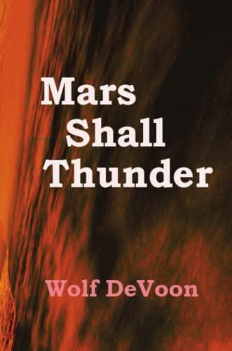 9781435714656: Mars Shall Thunder
