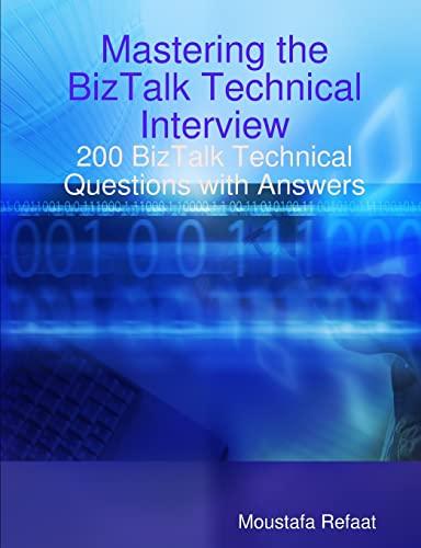 Mastering the BizTalk Technical Interview (Paperback): Moustafa Refaat