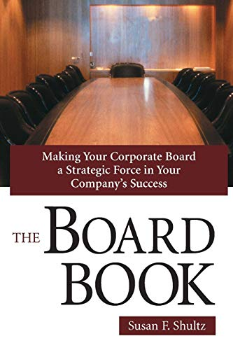 9781435714779: The Board Book: Making Your Corporate Board a Strategic Force in Your Company's Success