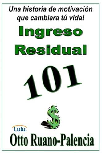 9781435716162: Ingreso Residual 101