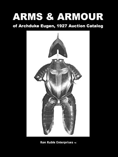 9781435718043: ARMS & ARMOUR of Archduke Eugen, 1927 Auction Catalog