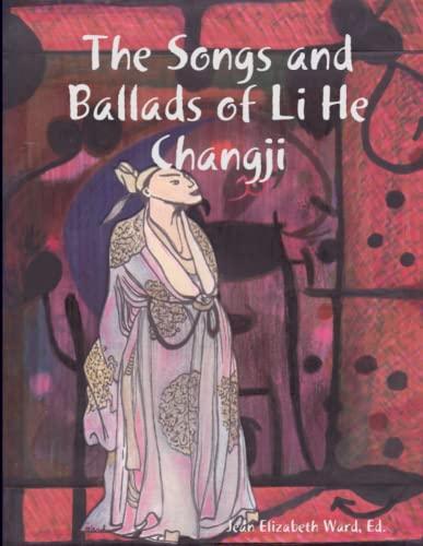 9781435718678: The Songs and Ballads of Li He Changji