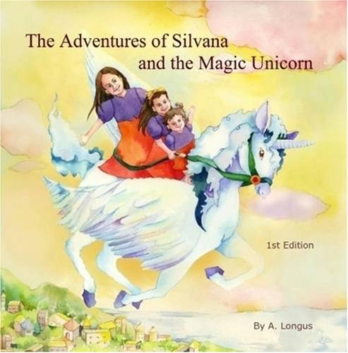 9781435718777: The ADVENTURES OF SILVANA and the MAGIC UNICORN