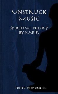 9781435719965: Unstruck Music: Spiritual Poetry by Kabir