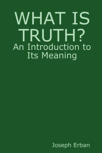 What is Truth: Joseph Erban
