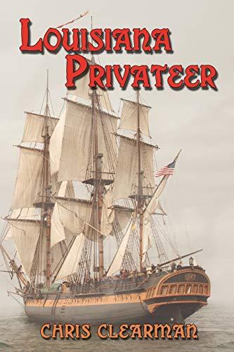 Louisiana Privateer (Paperback) - Chris Clearman