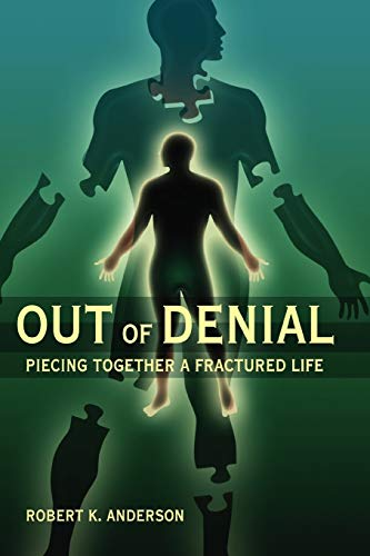Out of Denial: Piecing Together a Fractured Life: Anderson, Robert