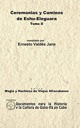 9781435724129: Ceremonias y Caminos de Eshu Eleguara. Tomo II (Spanish Edition)