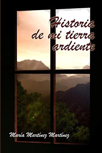 9781435726093: Historia de Mi Tierra Ardiente (Spanish Edition)