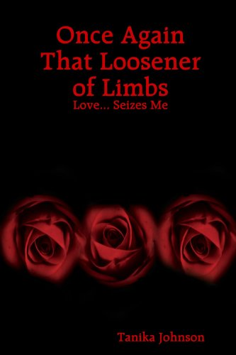 9781435726659: Once Again That Loosener of Limbs: Love... Seizes Me