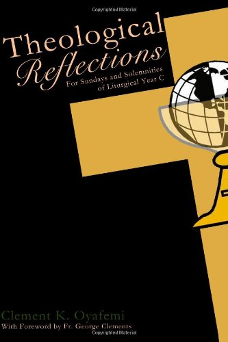 9781435731011: Theological Reflections for Sundays and Solemnities of Year C