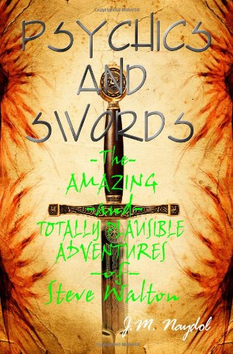 9781435732391: Psychics and Swords: The Amazing and Totally Plausible Adventures of Steve Walton
