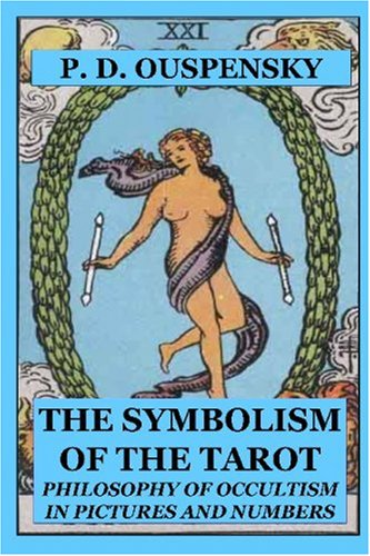 9781435733107: THE SYMBOLISM OF THE TAROT: Philosophy Of Occultism In Pictures And Numbers