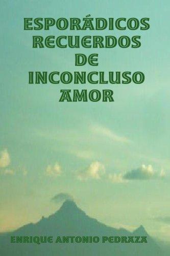 9781435738188: Esporádicos Recuerdos de Inconcluso Amor (Spanish Edition)