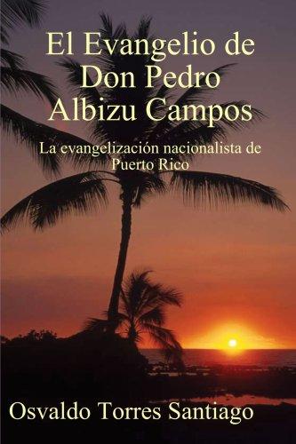 El Evangelio de Don Pedro Albizu Campos (Spanish Edition): Santiago, Osvaldo Torres