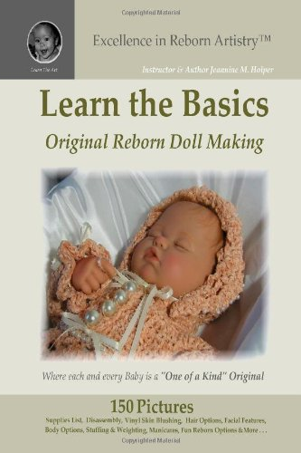 Learn the Basics: Original Reborn Doll Making into Lifelike Dolls - Excellence in Reborn Artistry: ...