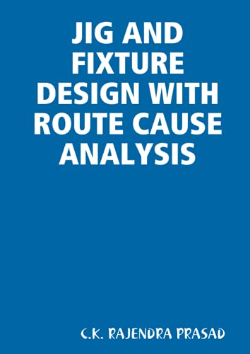 9781435744776: JIG AND FIXTURE DESIGN WITH ROUTE CAUSE ANALYSIS