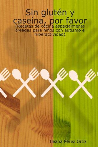 9781435745483: Sin Glutèn Y Caseìna, Por Favor (Spanish Edition)