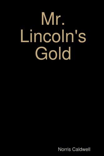 9781435747098: Mr. Lincoln's Gold