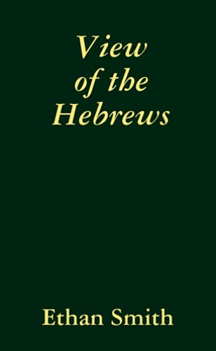 9781435751774: View of the Hebrews