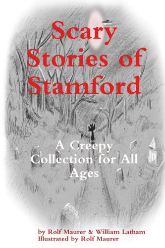 Scary Stories of Stamford: Latham, William & Rolf Maurer