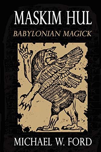 9781435763340: MASKIM HUL: Babylonian Magick