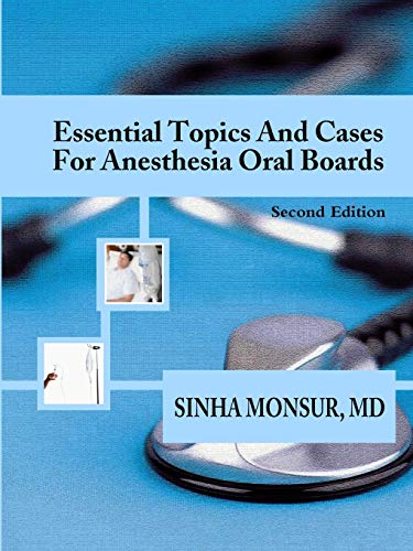 Essential Topics and Cases for Anesthesia Oral Boards: Monsur, Sinha
