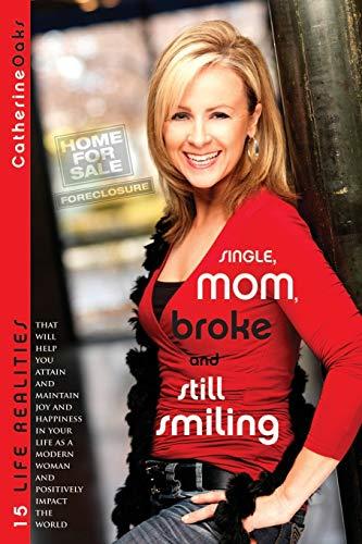 9781435787711: Single, Mom, Broke and Still Smiling