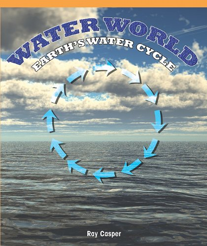 9781435801936: Water World: Earth's Water Cycle (Real Life Readers)