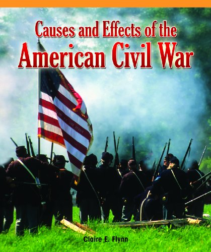 Causes and Effects of the American Civil War (Real Life Readers): Claire Flynn