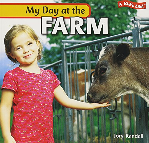 9781435824737: My Day at the Farm (Kid's Life)