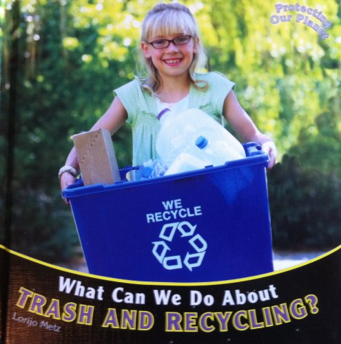 9781435824836: What Can We Do about Trash and Recycling? (Protecting Our Planet)