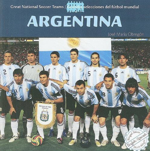 9781435824959: Argentina (Great National Soccer Teams/Grandes Selecciones del Futbol)