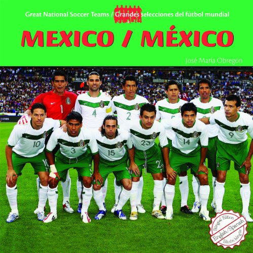 9781435824973: Mexico (Great National Soccer Teams / Grandes Selecciones Del Futbol) (Spanish and English Edition)
