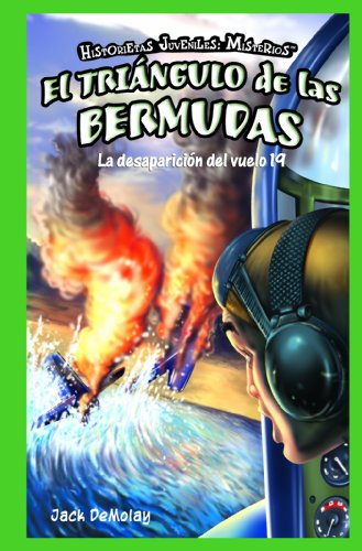 9781435825352: El Triangulo de las Bermudas: La desaparicion del vuelo 19 / The Bermuda Triangle: The Disappearance of Flight 19 (Historietas Juveniles: Misterios / Jr. Graphic Mysteries) (Spanish Edition)