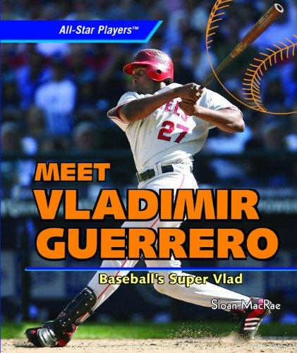 Meet Vladimir Guerrero: Baseball's Super Vlad (Library Binding): Sloan MacRae
