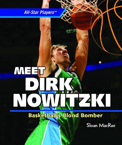 Meet Dirk Nowitzki: Basketball's Blond Bomber (All-Star Players): MacRae, Sloan