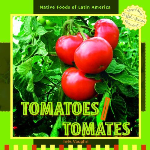 9781435827240: Tomatoes/Tomates (Native Foods of Latin America / Alimentos Ind-Genas de Latin)