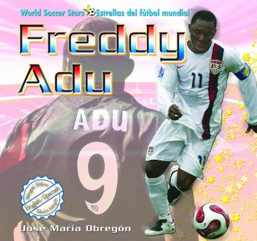 9781435827301: Freddy Adu (World Soccer Stars / Estrellas Del Futbol Mundial) (Spanish and English Edition)