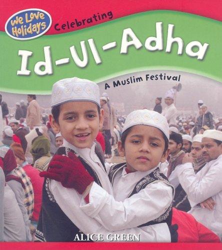 9781435829053: Celebrating Id-Ul-Adha: A Muslim Festival (We Love Holidays)