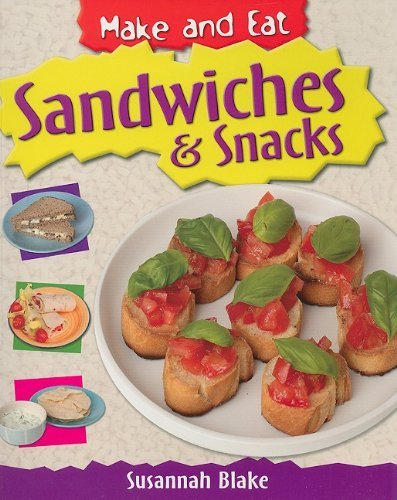 9781435829312: Sandwiches & Snacks (Make and Eat)