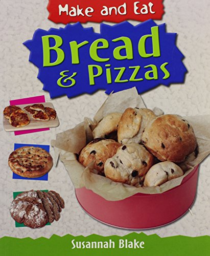 9781435829329: Bread & Pizzas (Make and Eat)