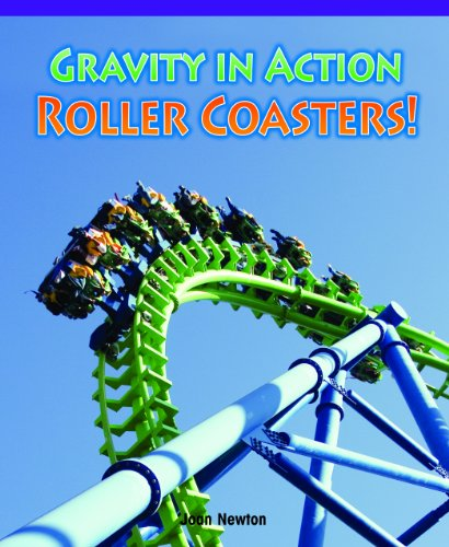 Gravity in Action: Rollercoasters! (Amazing Science): Joan Newton