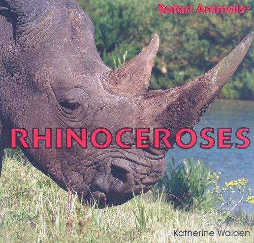 Rhinoceroses (Safari Animals): Katherine Walden