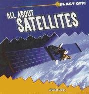 9781435831346: All About Satellites (Blast Off!)